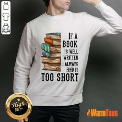 Nice If A Book Is Well Written A Always Find It Too Short Sweater