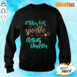 Nice It Takes Lots Of Sparkle To Be An Activity Director Sweater