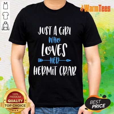 Original Just A Girl Who Loves Her Hermit Crab Shirt