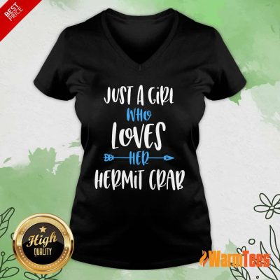 Original Just A Girl Who Loves Her Hermit Crab V-neck