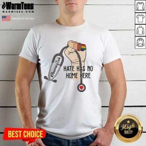 Original Pharmacy Tech Hate Has No Home Here Shirt