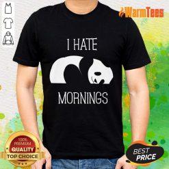Panda I Hate Mornings Shirt
