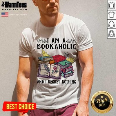 Perfect I Am A Bookaholic And I Regret Nothing Rose Book V-Neck