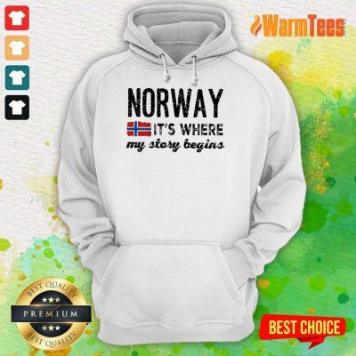 Perfect Norway It's Where My Story Begins Hoodie