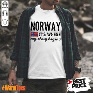Perfect Norway It's Where My Story Begins Shirt