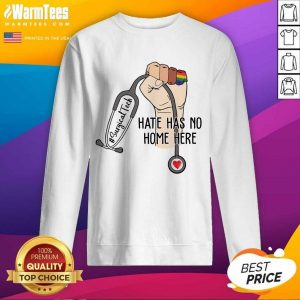Perfect Surgical Tech Hate Has No Home Here Sweatshirt