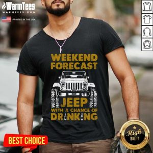 Perfect Weekend Forecast Jeep With A Chance Of Drinking V-neck