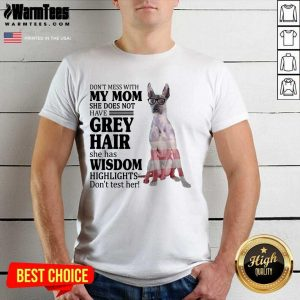 Perfect Xoloitzcuintli My Mom Grey Hair Wisdom Highlights American Flag Shirt