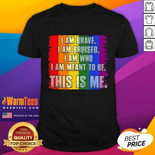 Premium This Is Me Inspirational LGBT Shirt