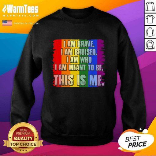 Premium This Is Me Inspirational LGBT Sweatshirt