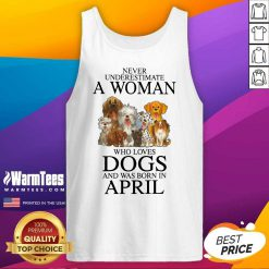 Pretty April Never Underestimate A Woman Who Loves Dogs Tank Top