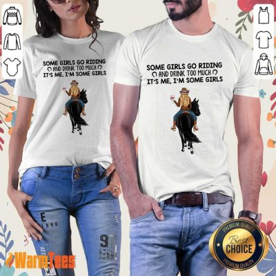 Some Girls Go Riding Horse Girl And Wine Ladies Tee