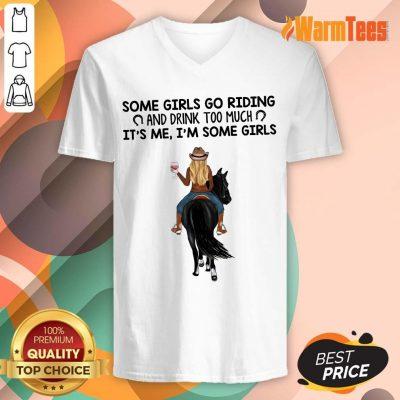 Some Girls Go Riding Horse Girl And Wine V-neck