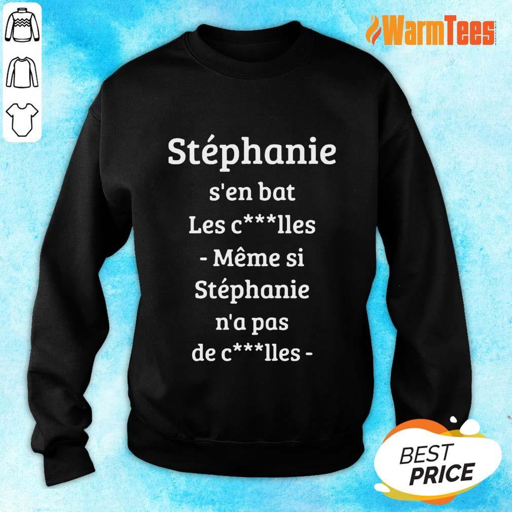 Stephanie S'en Bat Les Clles Meme Si Stephanie N'a Pas De Clles Sweater