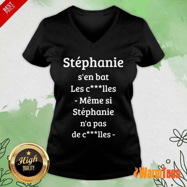 Stephanie S'en Bat Les Clles Meme Si Stephanie N'a Pas De Clles V-Neck