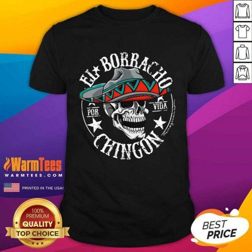 Top EL Borracho Chingon Por Vida Cinco De Mayo Shirt