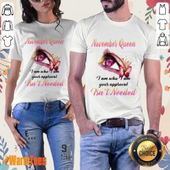 Top Eye And Butterfly November Queen I Am Who I Am Your Approval Ladies Tee