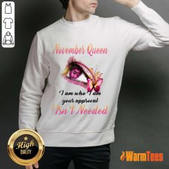 Top Eye And Butterfly November Queen I Am Who I Am Your Approval Sweater