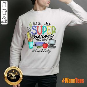 Top Not All Superheroes Wear Capes Lunch Lady Sweater