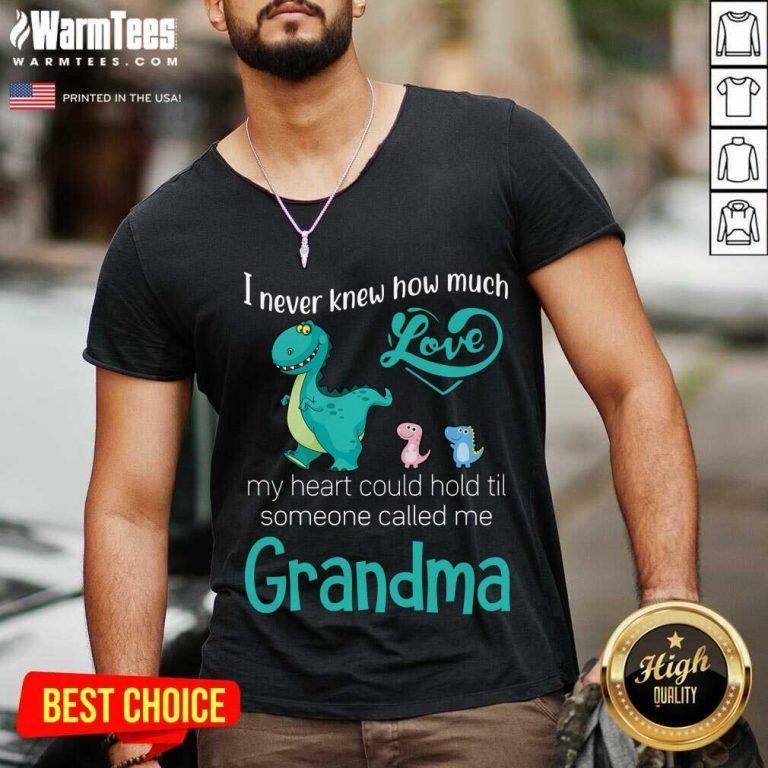 Top Saurus I Never Knew How Much Love Grandma V-neck