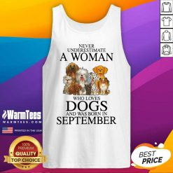 Top September Never Underestimate A Woman Who Loves Dogs Tank Top