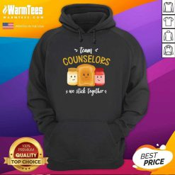 We Stick Together Sandwich Team Counselor Hoodie
