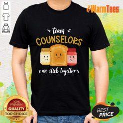 We Stick Together Sandwich Team Counselor Shirt