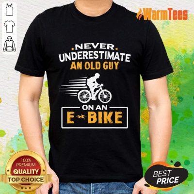 An Old Guy On An E Bike Shirt