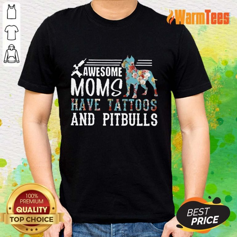 Awesome Moms Have Tattoos And Pitbull Shirt