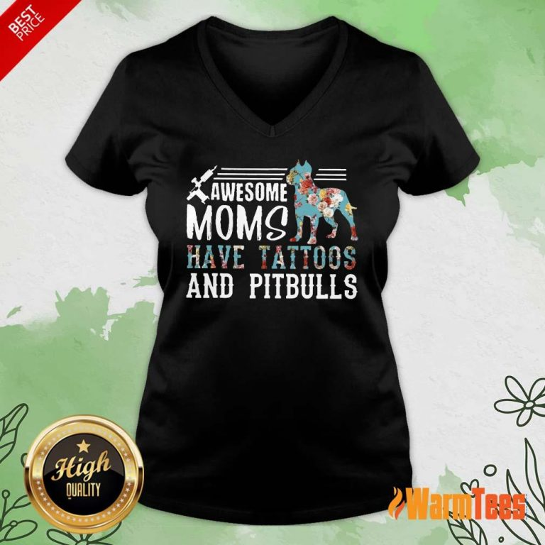 Awesome Moms Have Tattoos And Pitbull V-neck
