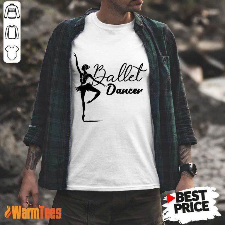 Ballet Dancer Shirt