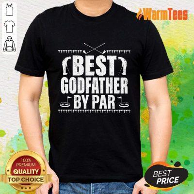 Best Godfather By Par Shirt