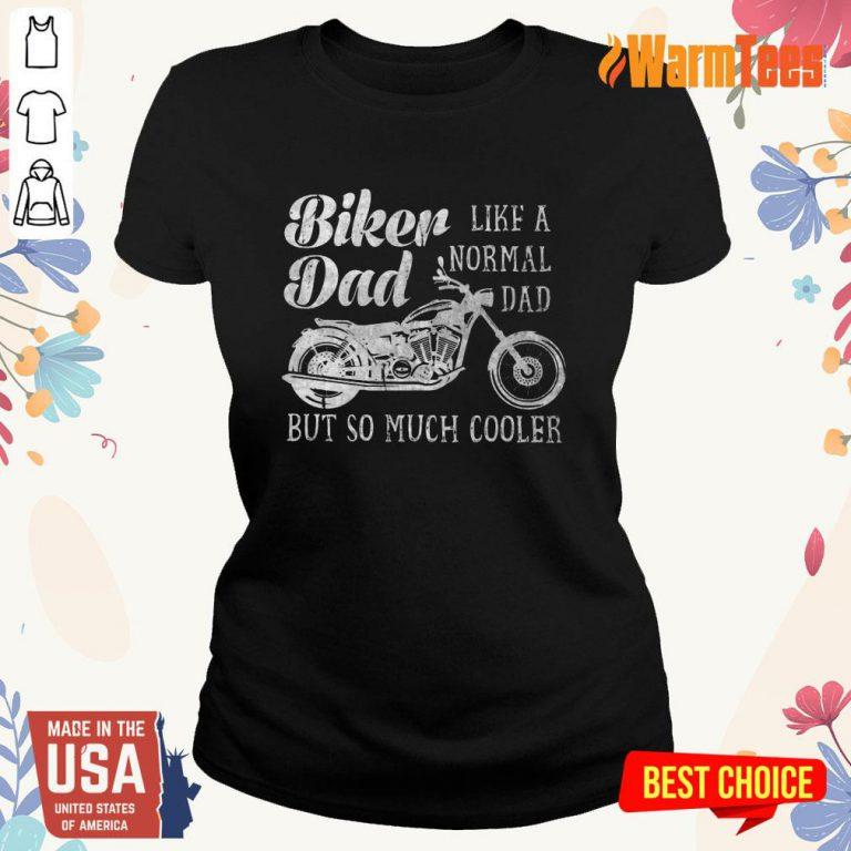 Biker Dad Like A Normal Dad Ladies Tee