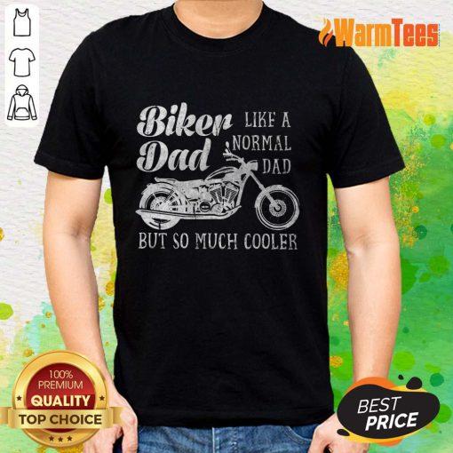 Biker Dad Like A Normal Dad Shirt