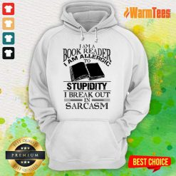 Book Reader Stupidity Sarcasm Hoodie