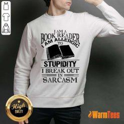 Book Reader Stupidity Sarcasm Sweater