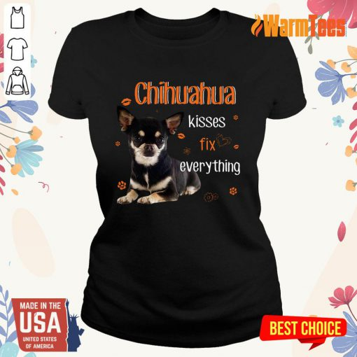 Chihuahua Kisses Fix Everything Ladies Tee