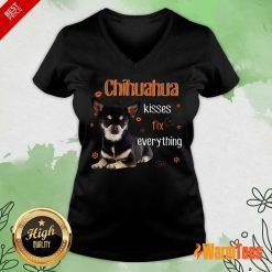 Chihuahua Kisses Fix Everything V-neck