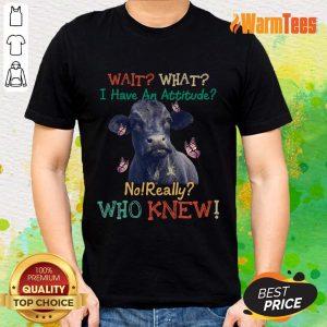 Cow Attitude Really For Cow Shirt