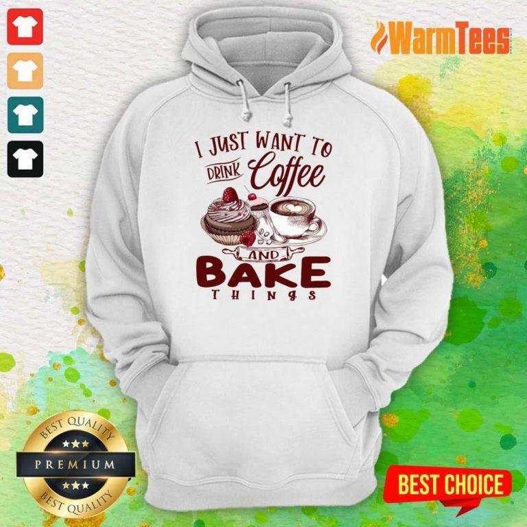 Drink Coffee And Bake Things Hoodie