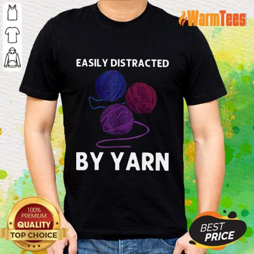 Easily Distracted By Yarn Shirt