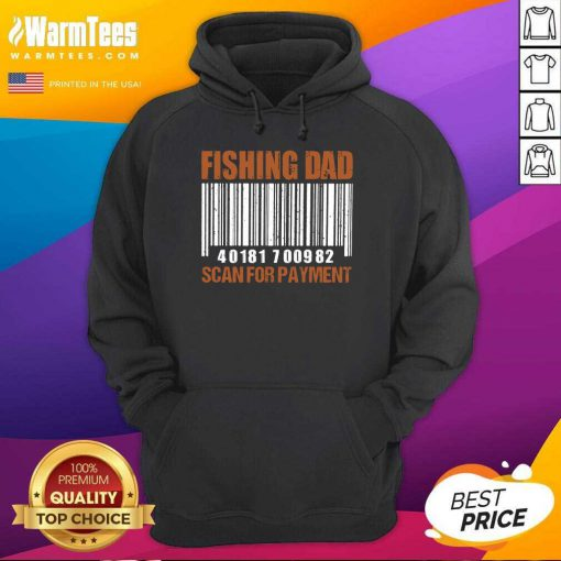 Fishing Dad Scan For Payment Hoodie