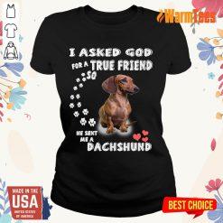 I Asked God True Friend Cute Dachshund Ladies Tee