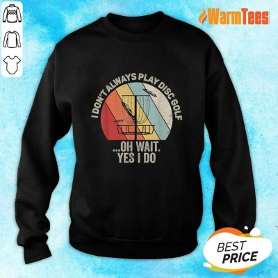 I Don't Always Play Disc Golf Sweater