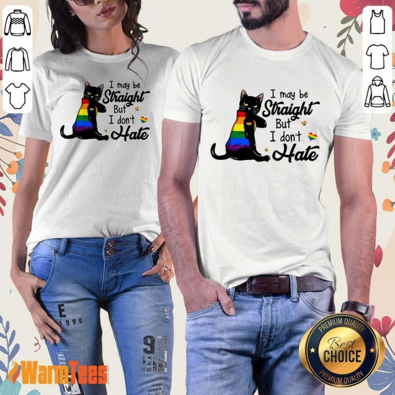 I May Be Straight But I Don't Hate LGBT Ladies Tee