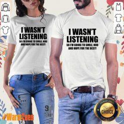 I Wasn't Listening Ladies Tee