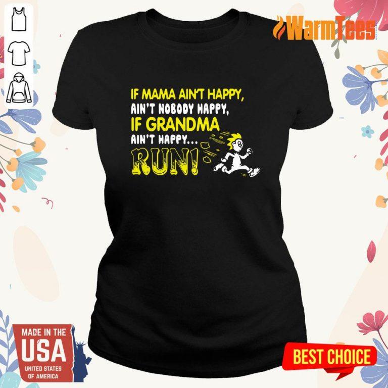 If Mama Ain't Happy Run Ladies Tee