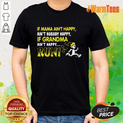 If Mama Ain't Happy Run Shirt