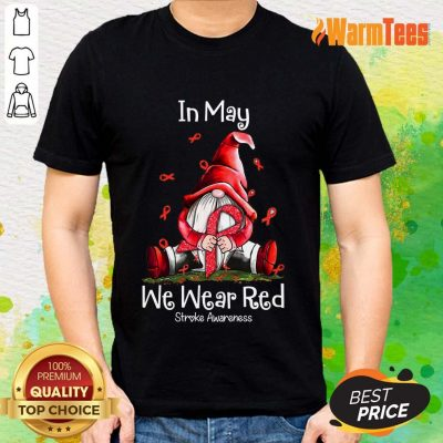 In May We Wear Red Stroke Awareness Shirt