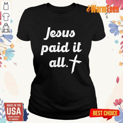 Jesus Paid It All Ladies Tee